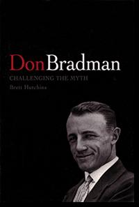 Don Bradman Challenging Myth