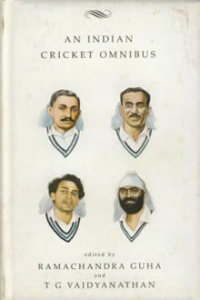 Cricket Anthologies - An Indian Cricket Omnibus