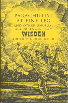 Cricket Anthologies - Parachutist at Fine Leg Gideon Haig